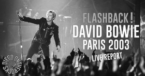 FLASHBACK : DAVID BOWIE - PARIS BERCY 2003 #LIVE REPORT @DIEGO