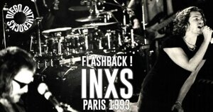 FLASHBACK : INXS - PARIS 1993 #LIVE REPORT @DIEGO ONTHEROCKS