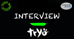 INTERVIEW MANUSCRITE #67 - TRYO @ DIEGO ON THE ROCKS