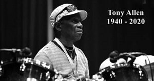 Tony Allen, le père de l'Afrobeat, nous a quitté - La playlist hommage