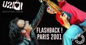 FLASHBACK : U2 2001 #LIVE REPORT @DIEGO ONTHEROCKS