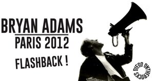 FLASHBACK : BRYAN ADAMS 2012 #LIVE REPORT @DIEGO ONTHEROCKS