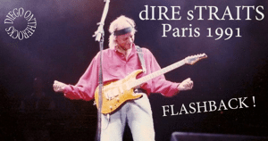 FLASHBACK : DIRE STRAITS PARIS 1991 #LIVE REPORT @ DIEGO ON THE ROCKS