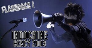 FLASHBACK : INDOCHINE PARIS 2003 #LIVE REPORT @ DIEGO ON THE ROCKS
