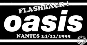 FLASHBACK : OASIS NANTES 1995 #LIVE REPORT @ DIEGO ON THE ROCKS