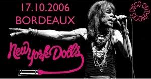 FLASHBACK : NEW YORK DOLLS BORDEAUX 2006 #LIVE REPORT @ DIEGO ON THE ROCKS
