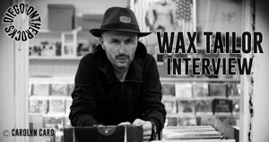INTERVIEW MANUSCRITE #80 – WAX TAILOR @ DIEGO ON THE ROCKS