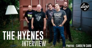 INTERVIEW MANUSCRITE #82 – THE HYENES @ DIEGO ON THE ROCKS