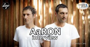 INTERVIEW MANUSCRITE #84 – AaRON @ DIEGO ON THE ROCKS