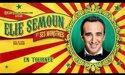 ELIE SEMOUN ET SES MONSTRES – Dimanche 24 Octobre 2021 – Casino Théâtre Barrière – Bordeaux
